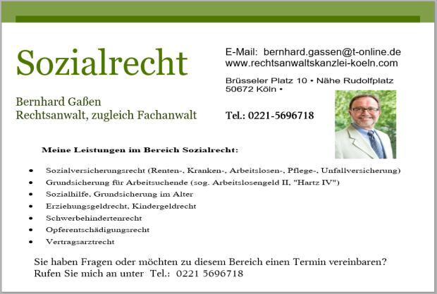 Anwalt Sozialrecht Köln, Rechtsanwalt Sozialrecht Köln - Bernhard Gaßen, Rechtsanwalt Sozialrecht Köln, Fachanwalt Sozialrecht Köln, Sozialversicherungsrecht wie Rentenrecht, Krankenversicherungsrecht, Arbeitslosenrecht
